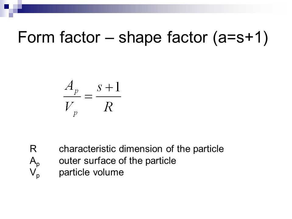 Form factor – shape factor (a=s+1)
