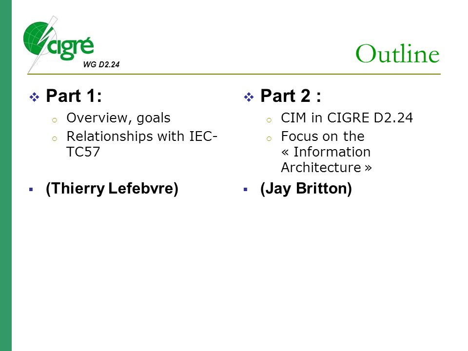 Outline Part 1: Part 2 : (Thierry Lefebvre) (Jay Britton)