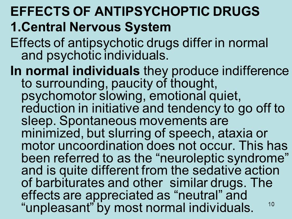 EFFECTS OF ANTIPSYCHOPTIC DRUGS 1.Central Nervous System