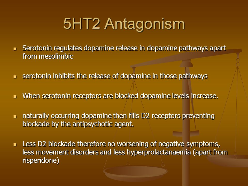 5HT2 Antagonism Serotonin regulates dopamine release in dopamine pathways apart from mesolimbic.