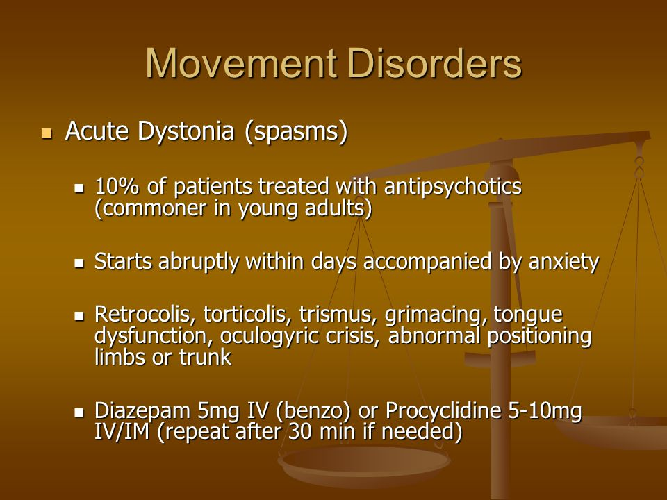 Movement Disorders Acute Dystonia (spasms)