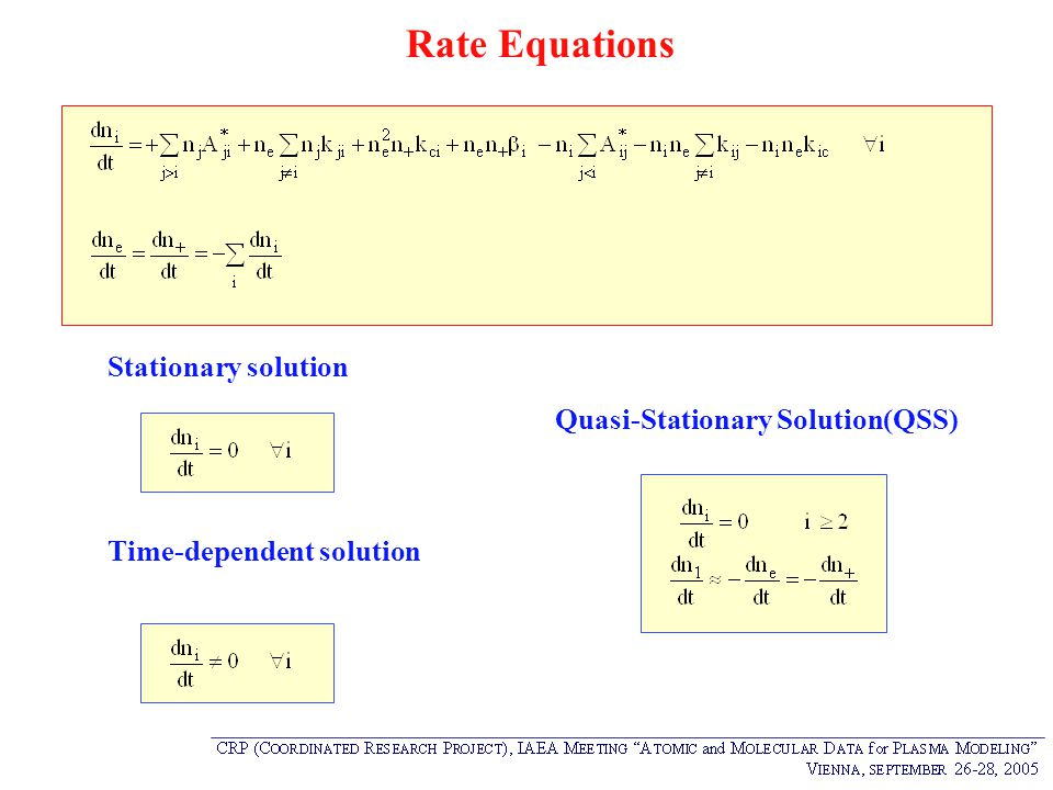 Rate Equations Stationary solution Quasi-Stationary Solution(QSS)