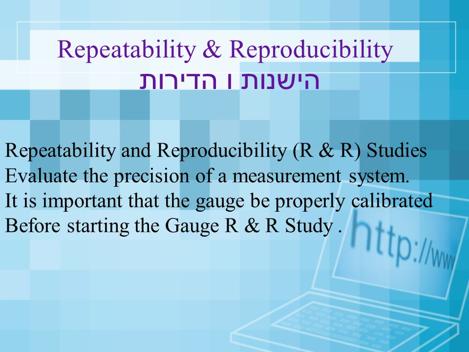 Repeatability & Reproducibility