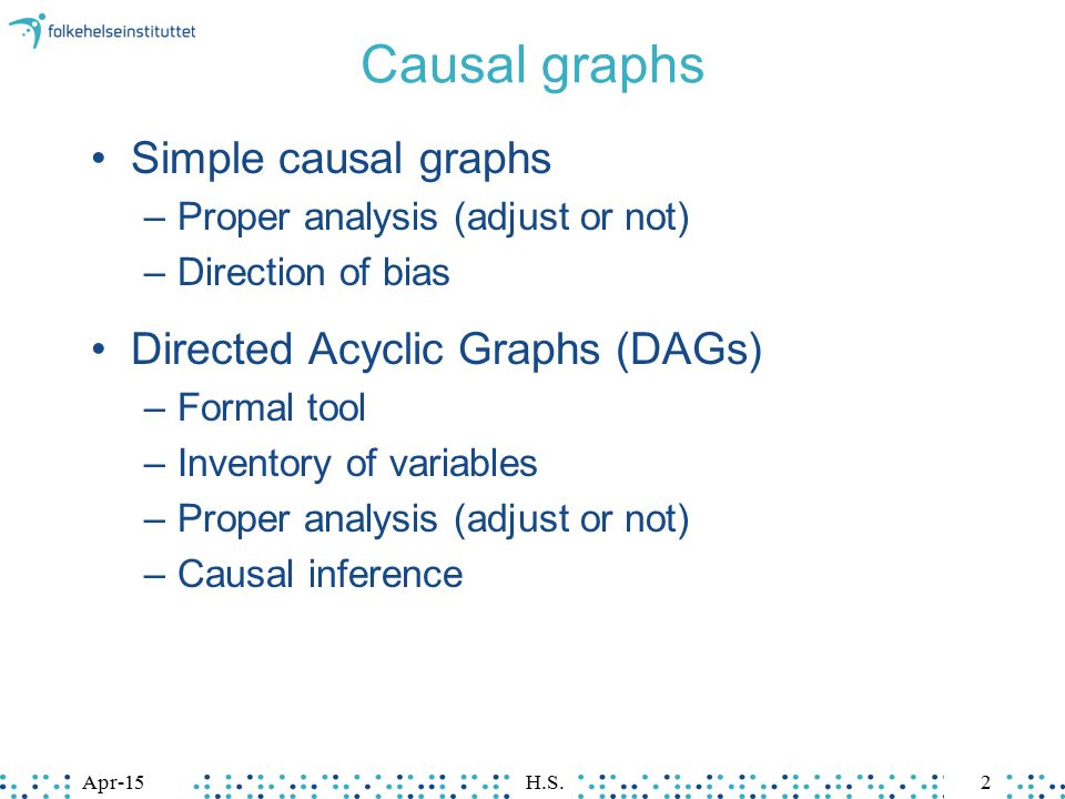Causal graphs Simple causal graphs Directed Acyclic Graphs (DAGs)