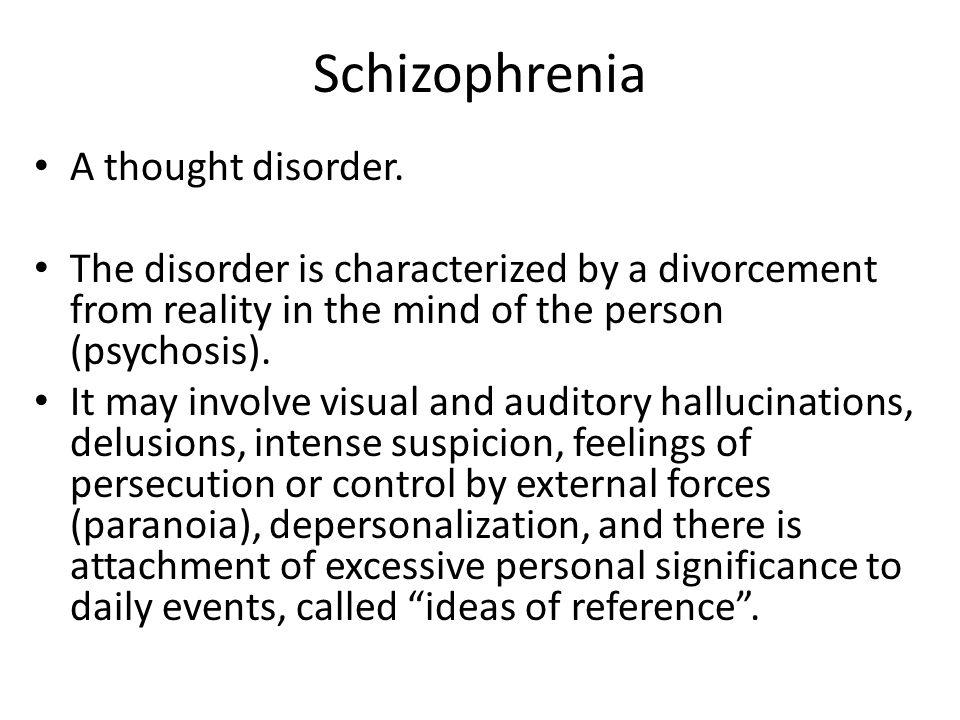 Schizophrenia A thought disorder.