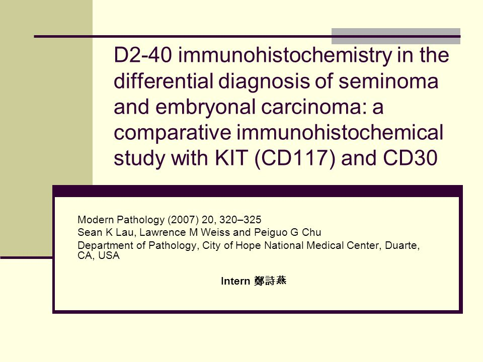 D2-40 immunohistochemistry in the differential diagnosis of seminoma and embryonal carcinoma: a comparative immunohistochemical study with KIT (CD117) and CD30