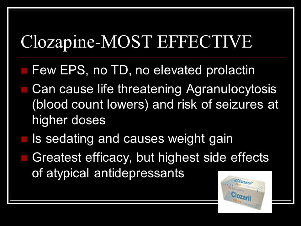 Clozapine-MOST EFFECTIVE
