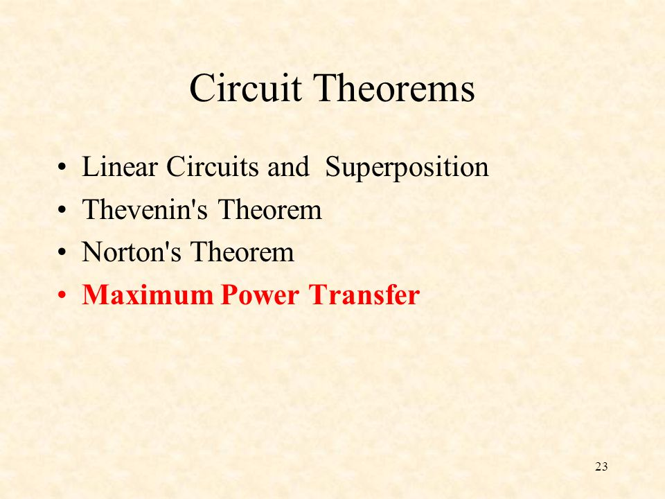 Circuit Theorems Linear Circuits and Superposition Thevenin s Theorem