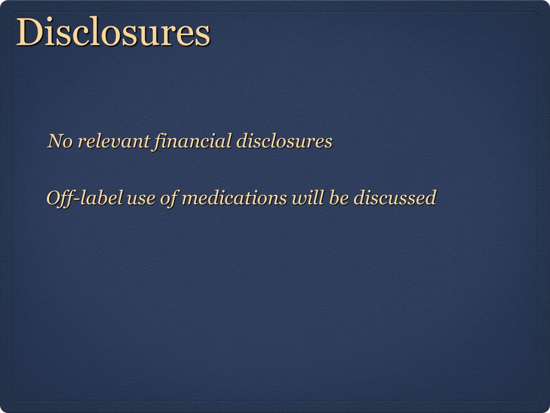 Disclosures No relevant financial disclosures