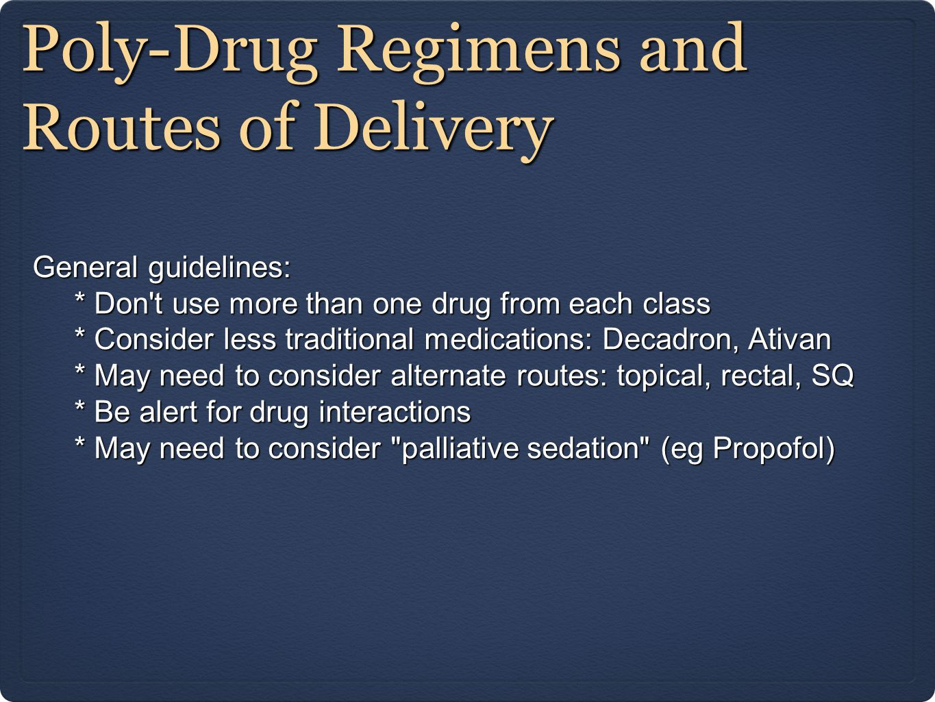 Poly-Drug Regimens and Routes of Delivery