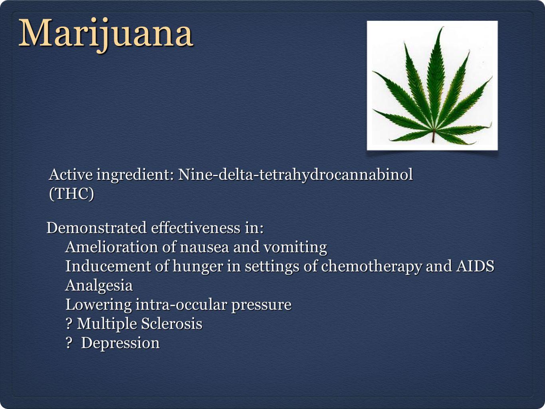 Marijuana Active ingredient: Nine-delta-tetrahydrocannabinol (THC)