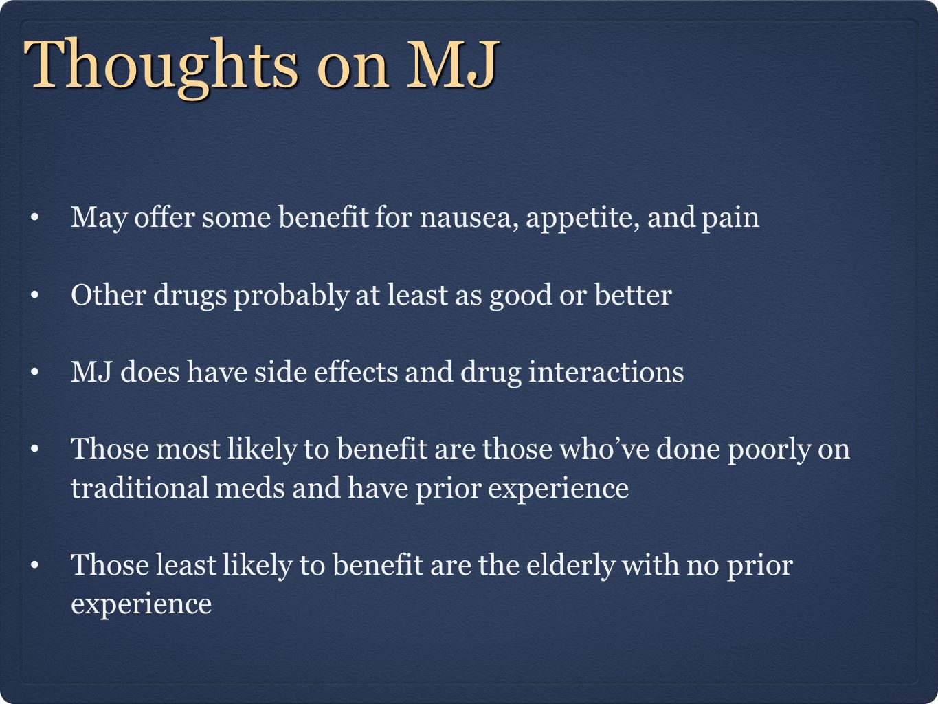 Thoughts on MJ May offer some benefit for nausea, appetite, and pain