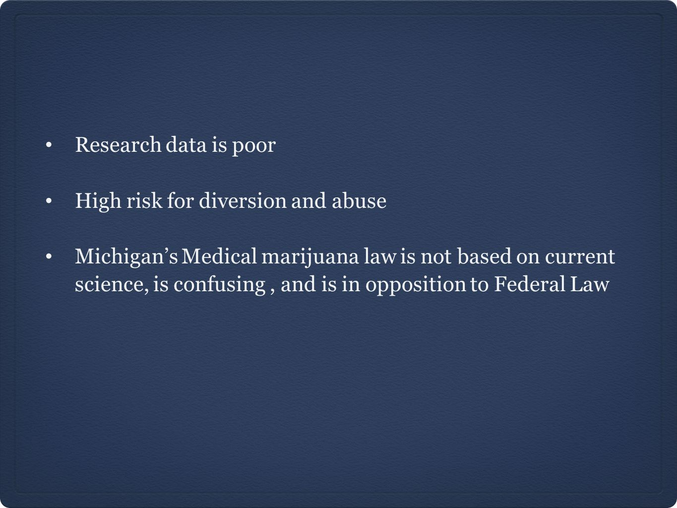 Research data is poor High risk for diversion and abuse.