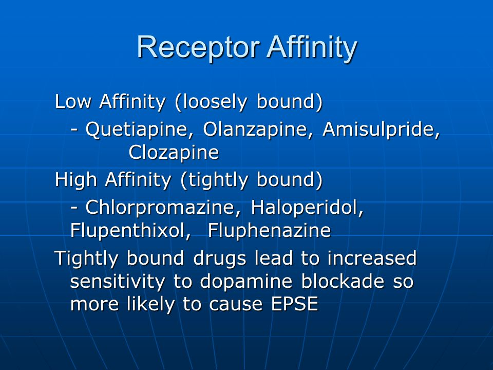 Receptor Affinity Low Affinity (loosely bound)