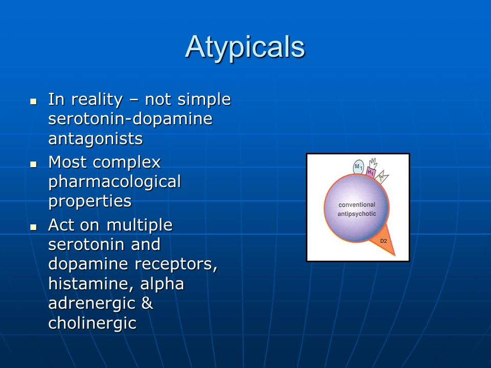 Atypicals In reality – not simple serotonin-dopamine antagonists