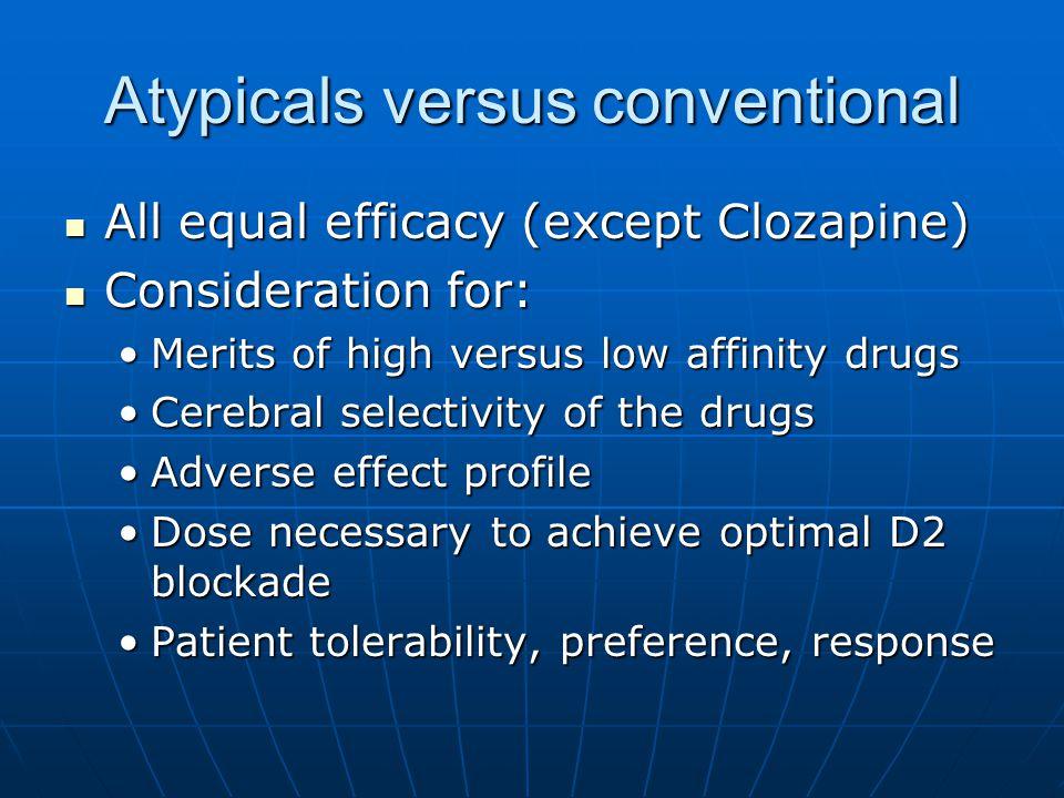 Atypicals versus conventional