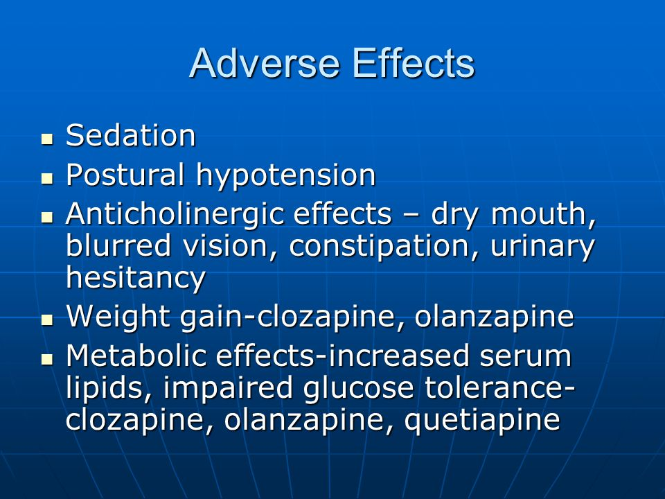 Adverse Effects Sedation Postural hypotension