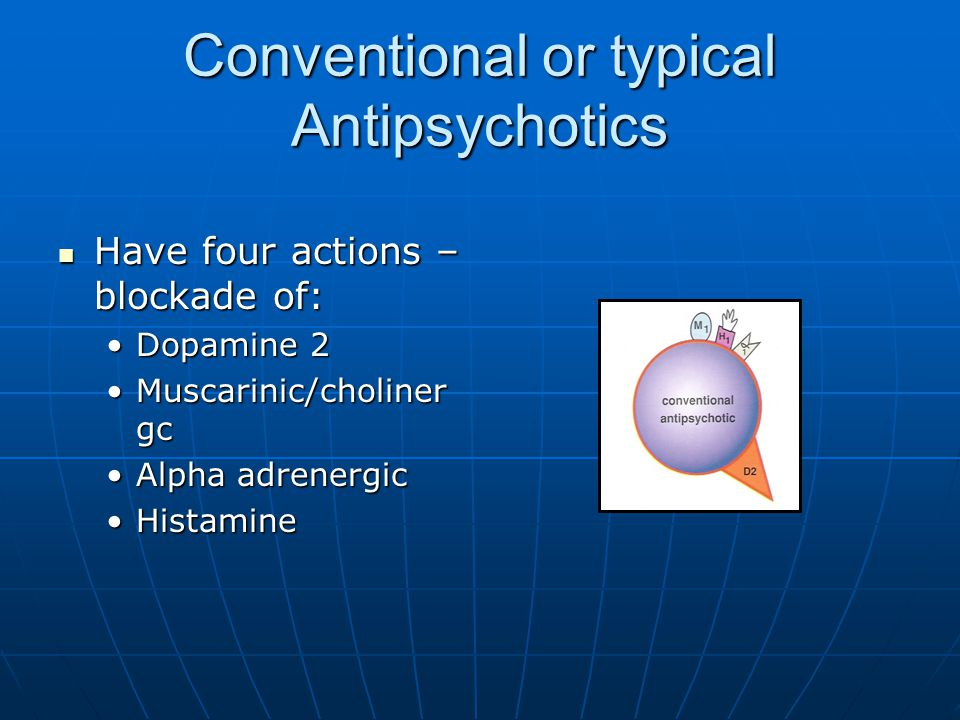 Conventional or typical Antipsychotics