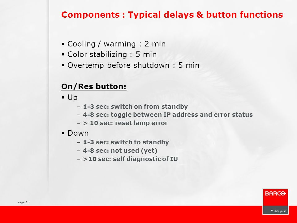 Components : Typical delays & button functions