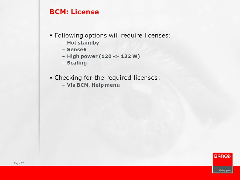 BCM: License Following options will require licenses: