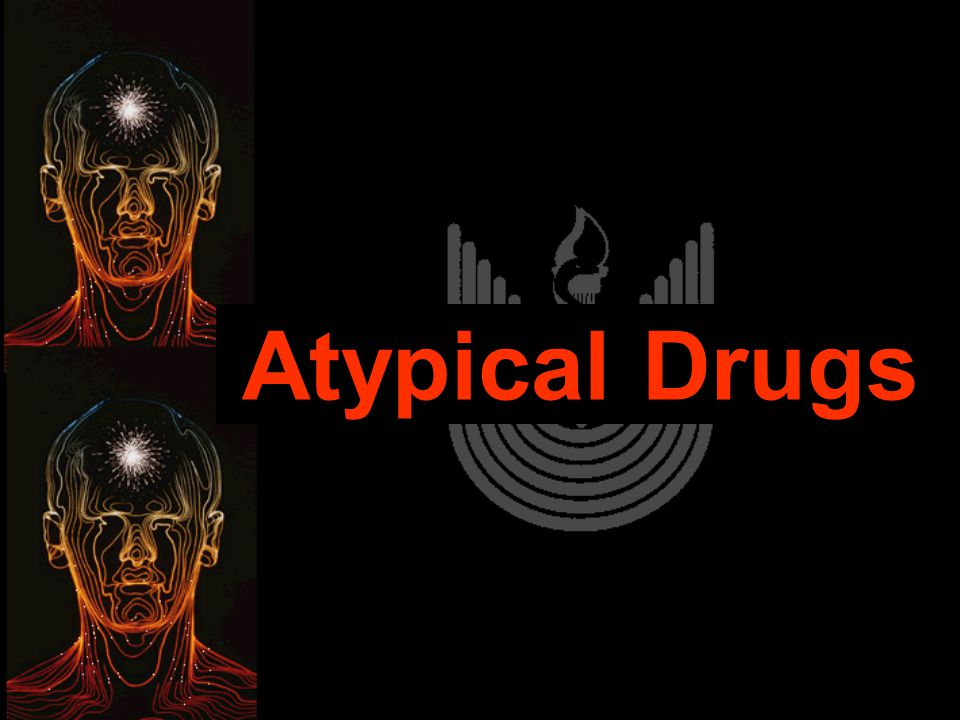 Atypical Drugs
