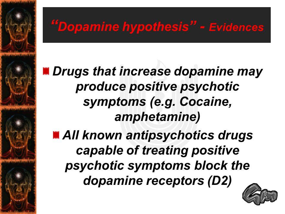 Dopamine hypothesis - Evidences