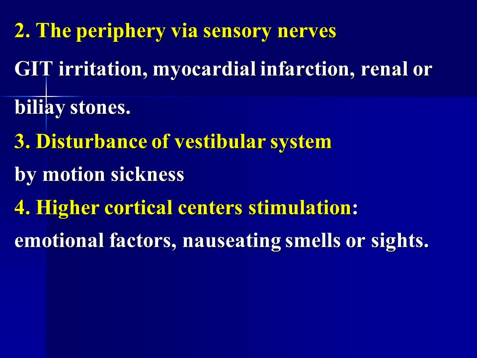 2. The periphery via sensory nerves