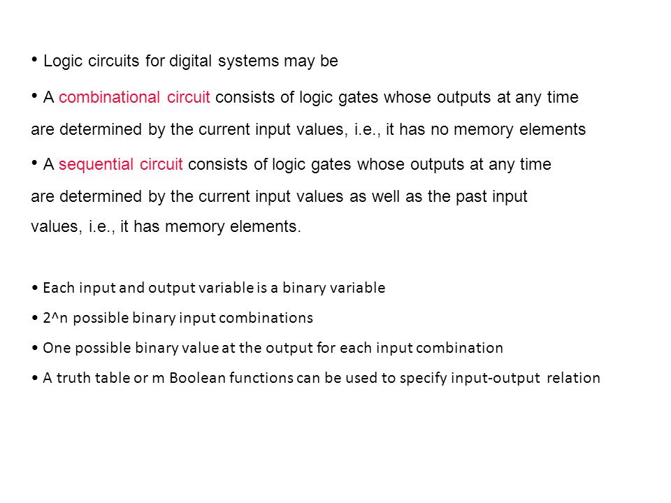 • Logic circuits for digital systems may be