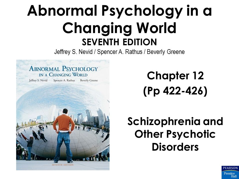 Chapter 12 (Pp 422-426) Schizophrenia and Other Psychotic Disorders