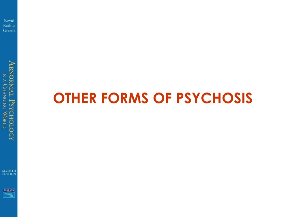 OTHER FORMS OF PSYCHOSIS