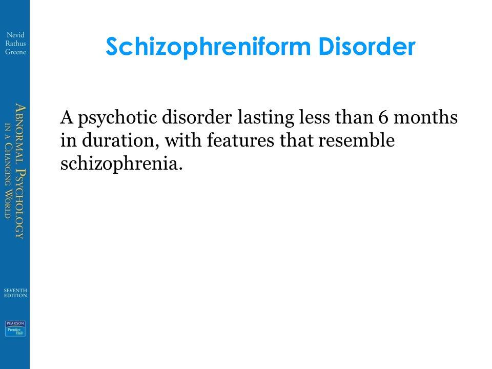 Schizophreniform Disorder