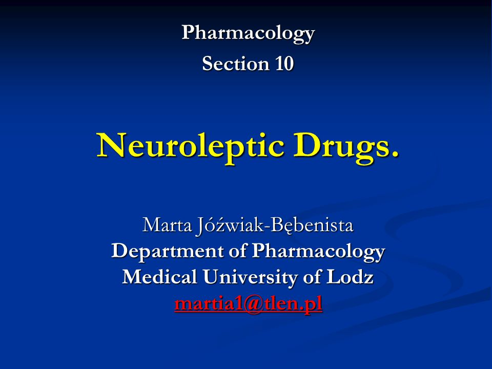 Pharmacology Section 10 Neuroleptic Drugs