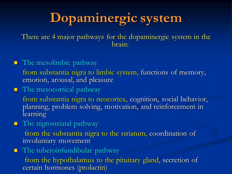 There are 4 major pathways for the dopaminergic system in the brain: