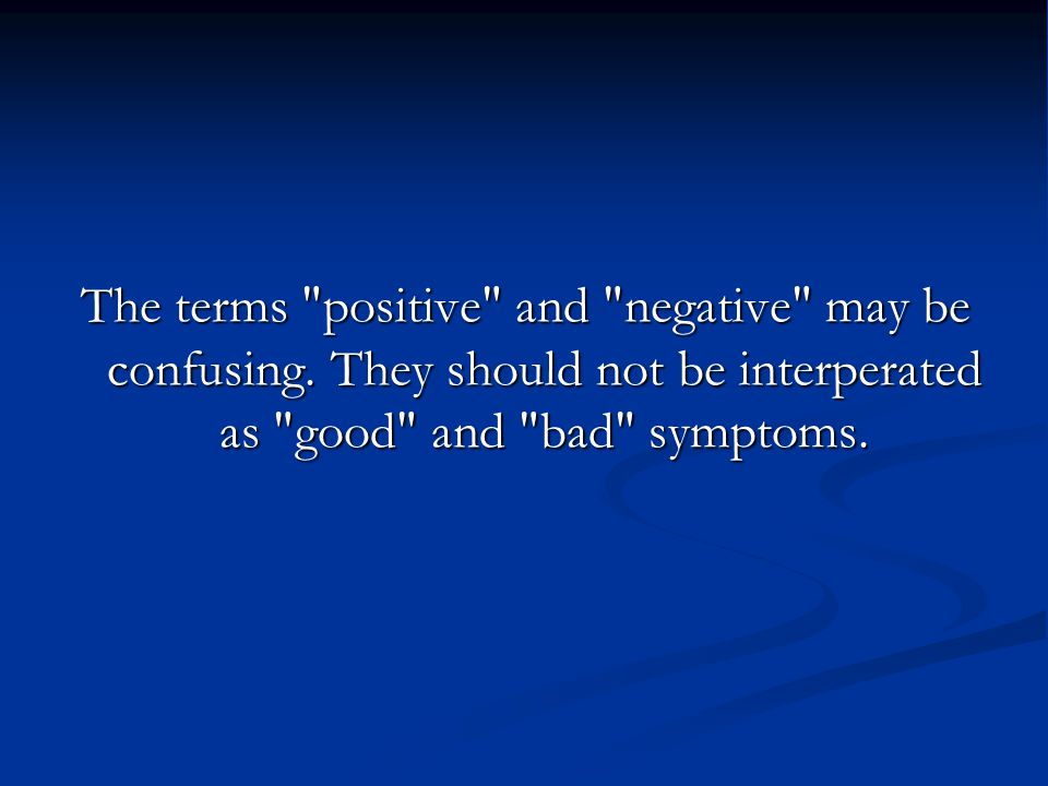 The terms positive and negative may be confusing