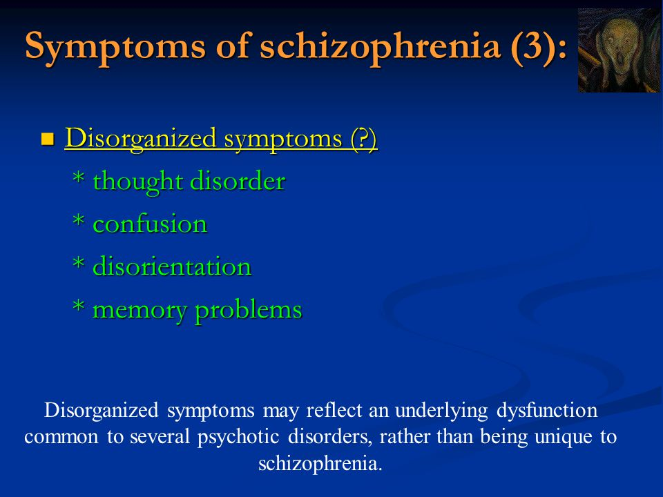 treatments and common symptoms of schizophrenia Approved for the treatment of schizophrenia and schizoaffective disorder✶ please discuss your symptoms with your healthcare professional he or she will.