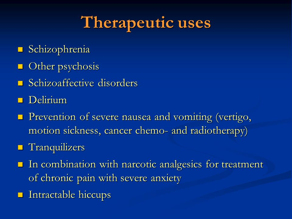 Therapeutic uses Schizophrenia Other psychosis