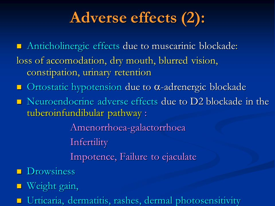 Adverse effects (2): Anticholinergic effects due to muscarinic blockade: