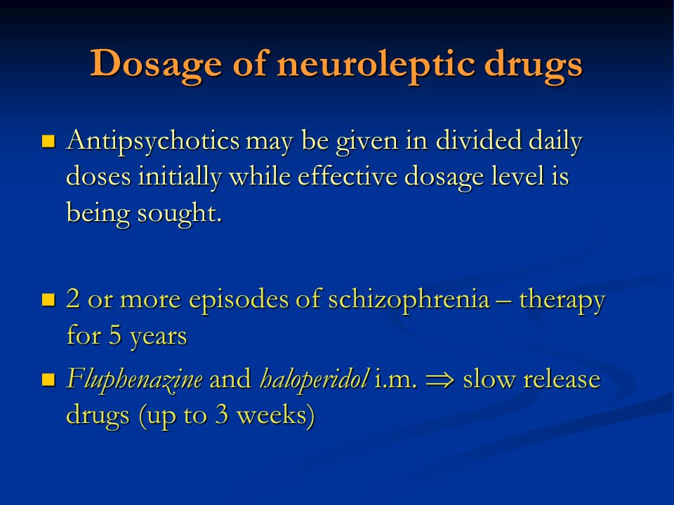 Dosage of neuroleptic drugs