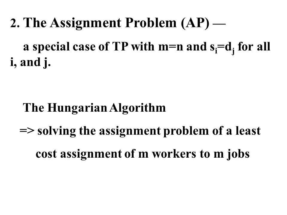 2. The Assignment Problem (AP) —