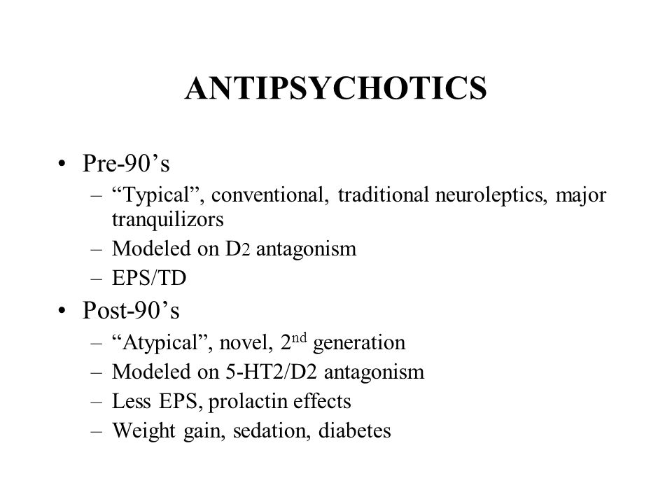 ANTIPSYCHOTICS Pre-90's Post-90's