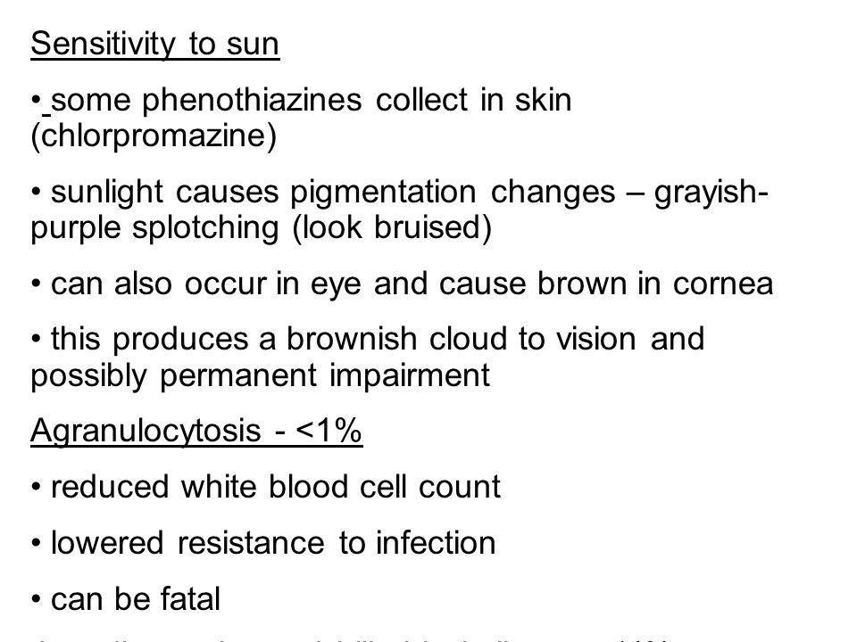 Sensitivity to sun some phenothiazines collect in skin (chlorpromazine)
