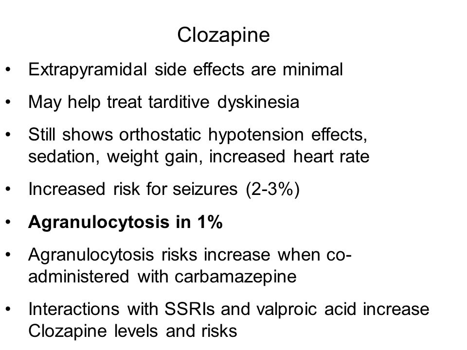 Clozapine Extrapyramidal side effects are minimal