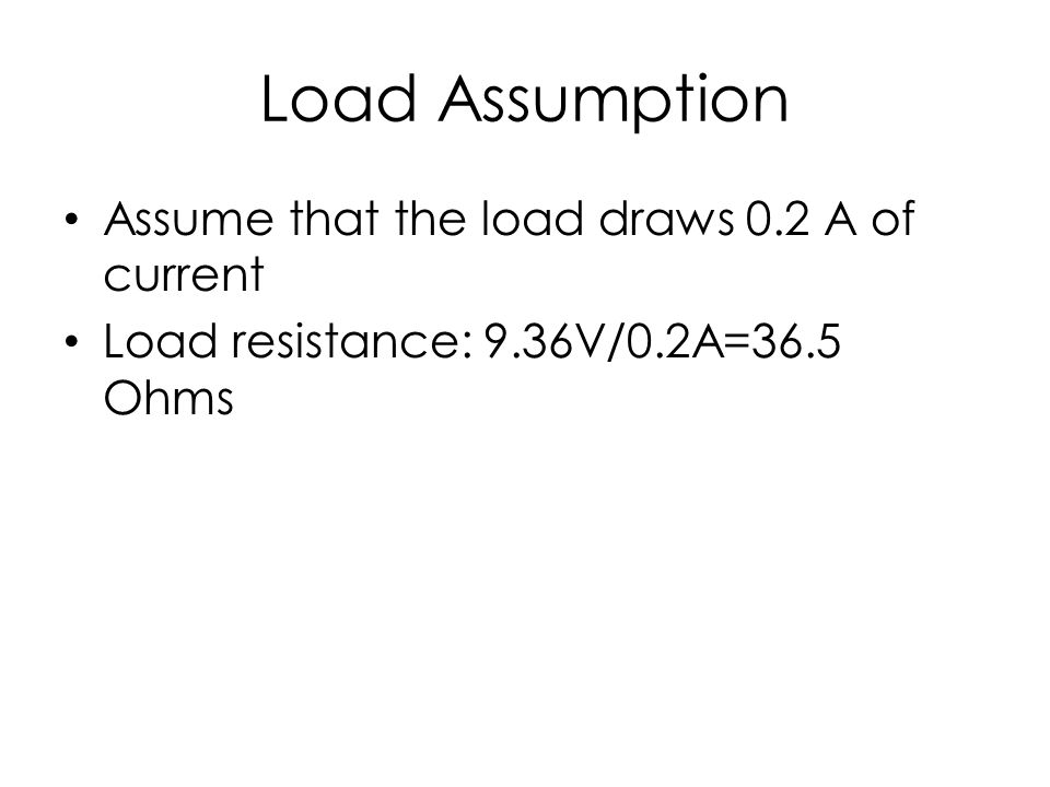Load Assumption Assume that the load draws 0.2 A of current