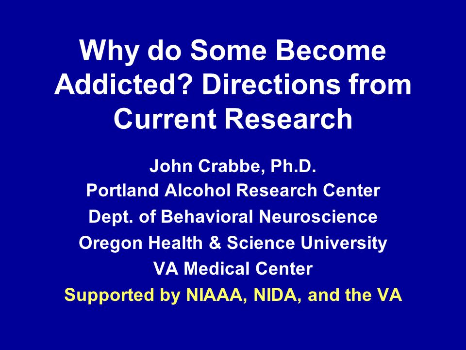 Why do Some Become Addicted Directions from Current Research