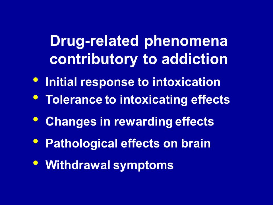 Drug-related phenomena contributory to addiction