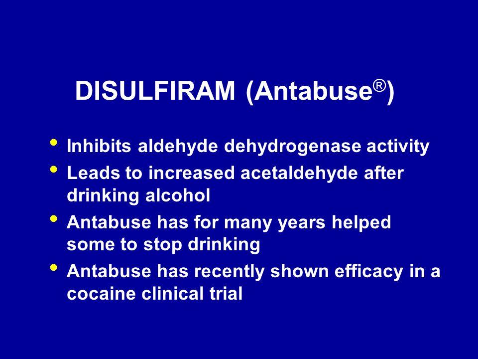 DISULFIRAM (Antabuse®)