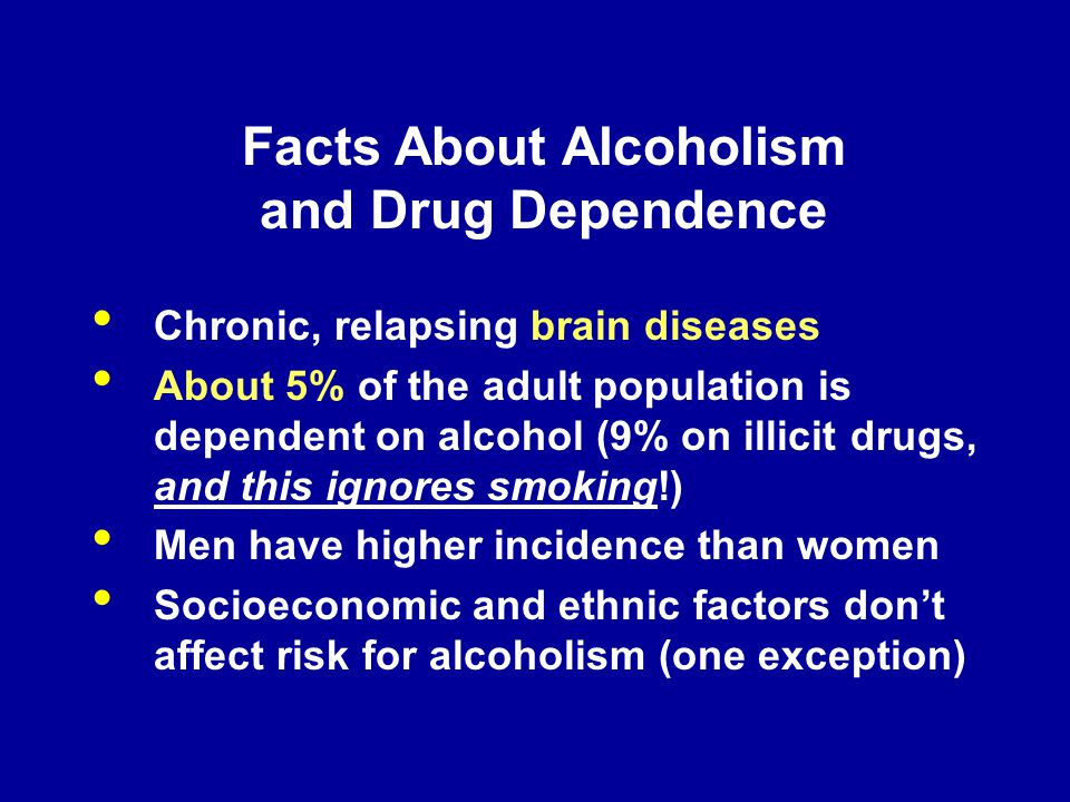 Facts About Alcoholism and Drug Dependence