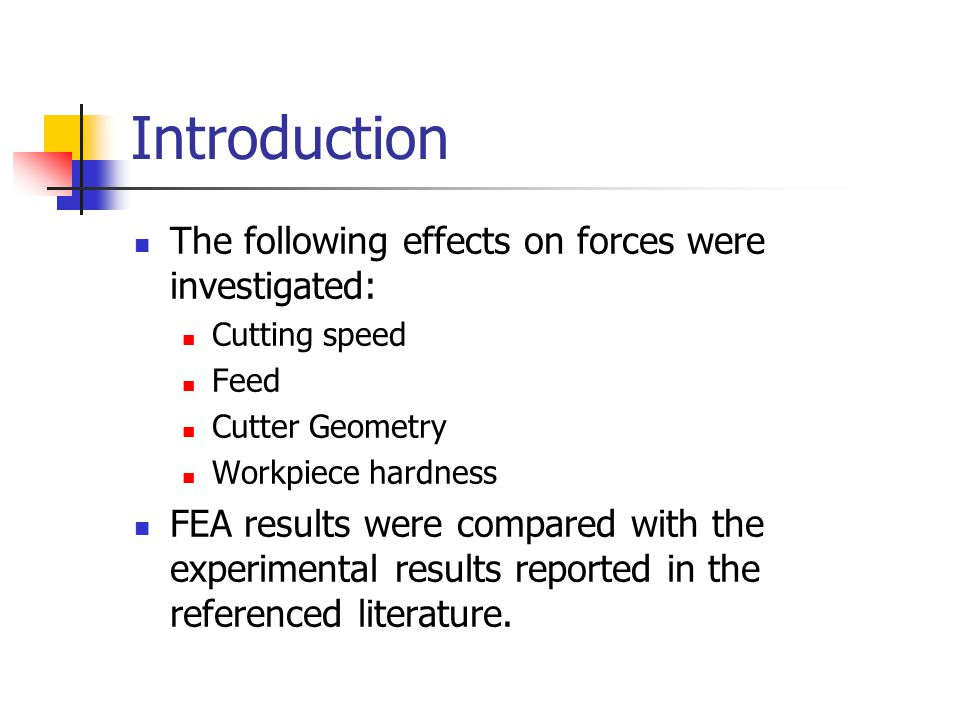 Introduction The following effects on forces were investigated: