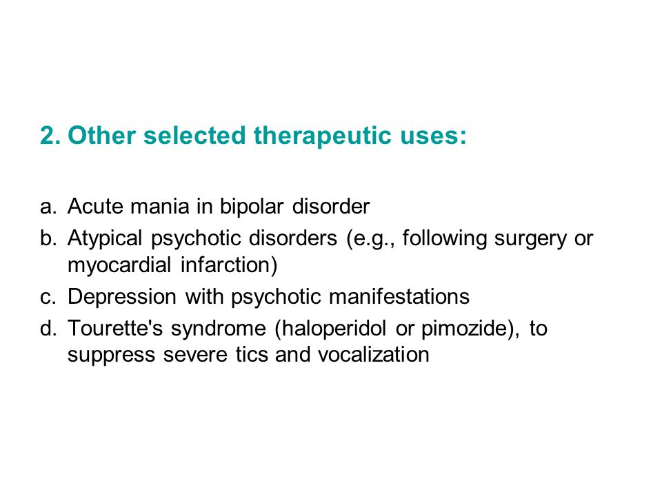 Other selected therapeutic uses:
