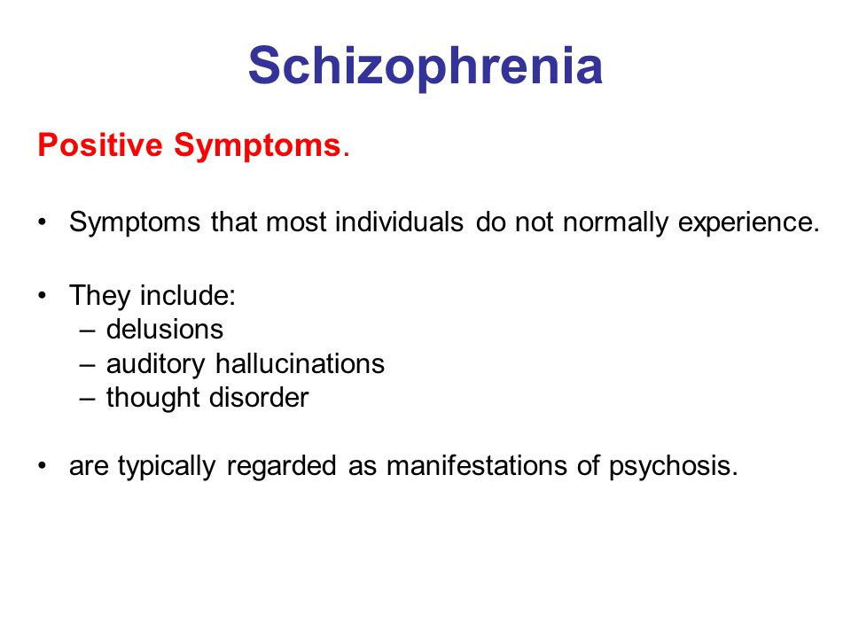 Schizophrenia Positive Symptoms.